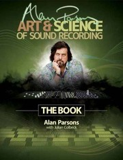 Cover of: Alan Parsons Art Science Of Sound Recording The Book