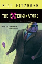 Cover of: The Exterminators An Assassin Bug Thriller