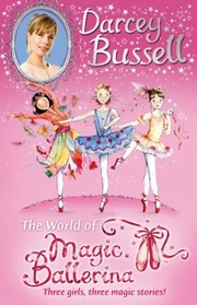 Cover of: The World Of Magic Ballerina Three Girls Three Magic Stories