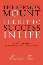 Cover of: The Sermon On The Mount The Key To Success In Life And The Lords Prayer An Interpretation