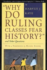 Cover of: Why Do Ruling Classes Fear History And Other Questions