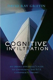Cover of: Cognitive Infiltration An Obama Appointees Plan To Undermine The 911 Conspiracy Theory
