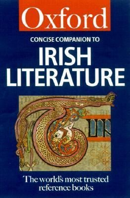 The Concise Oxford Companion To Irish Literature by