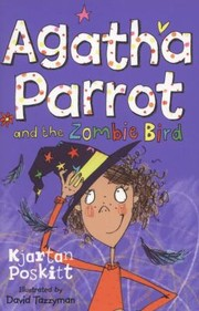 Cover of: Agatha Parrot And The Zombie Bird