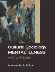 Cover of: Cultural Sociology Of Mental Illness An Atoz Guide