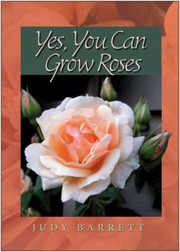 Cover of: Yes You Can Grow Roses