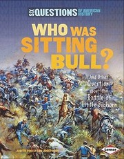 Cover of: Who Was Sitting Bull And Other Questions About The Battle Of Little Bighorn