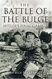 Cover of: The Battle of the Bulge: Hitler's Final Gamble