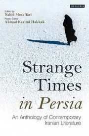 Cover of: Strange Times In Persia An Anthology Of Contemporary Iranian Literature