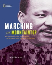 Cover of: Marching To The Mountaintop How Poverty Labor Fights And Civil Rights Set The Stage For Martin Luther King Jrs Final Hours