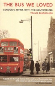 Cover of: The Bus We Loved Londons Affair With The Routemaster