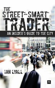 Cover of: The Streetsmart Trader An Insiders Guide To The City