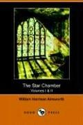 The Star-chamber, an Historical Romance