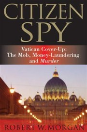 Cover of: Citizen Spy Vatican Coverup The Mob Moneylaundering And Murder