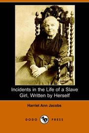 Cover of: Incidents in the Life of a Slave Girl, Written by Herself