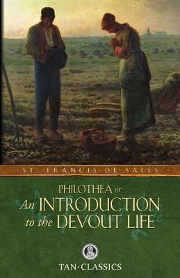 Philothea Or An Introduction To The Devout Life by