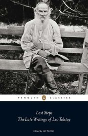 Cover of: Last steps: the late writings of Leo Tolstoy