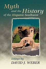Cover of: Myth And The History Of The Hispanic Southwest Essays