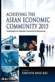 Cover of: Achieving The Asean Economic Community 2015 Challenges For Member Countries Business