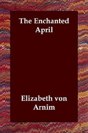 Cover of: The Enchanted April | Elizabeth von Arnim
