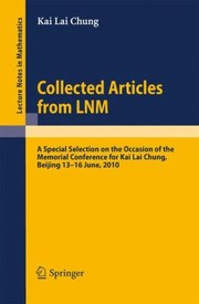 Cover of: Collected Articles From Lnm A Special Selection On The Occasion Of The Memorial Conference For Kai Lai Chung Beijing 1316 June 2010 Kai Lai Chung