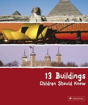 Cover of: 13 Buildings Children Should Know