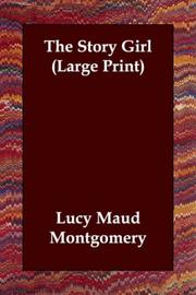 Cover of: The Story Girl (Large Print) | Lucy Maud Montgomery