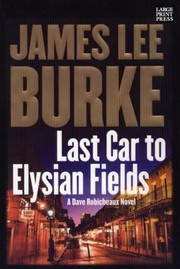 Cover of: Last Car To Elysian Fields A Novel