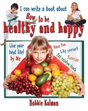 Cover of: I Can Write A Book About How To Be Healthy And Happy