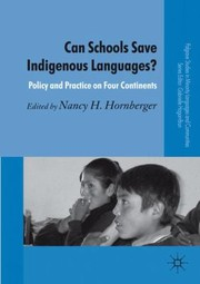 Cover of: Can Schools Save Indigenous Languages Policy And Practice On Four Continents
