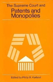 Cover of: The Supreme Court And Patents And Monopolies