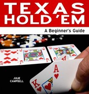 Cover of: Texas Hold Em A Beginners Guide