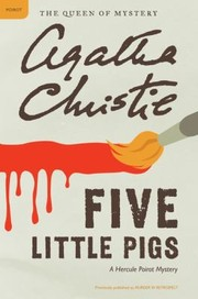 Cover of: Five Little Pigs A Hercule Poirot Mystery