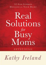 Cover of: Real Solutions For Busy Moms Devotional