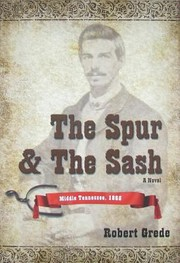 Cover of: The Spur The Sash Middle Tennessee 1865 A Novel