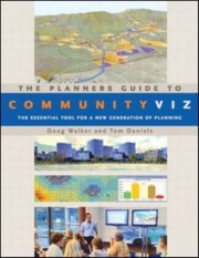Cover of: The Planners Guide To Communityviz The Essential Tool For A New Generation Of Planning