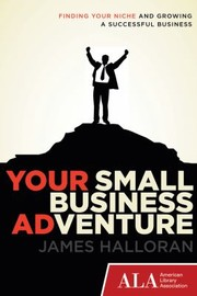Cover of: Your Small Business Adventure Finding Your Niche And Growing A Successful Business