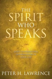 Cover of: The Spirit Who Speaks Gods Supernatural Intervention In Your Life