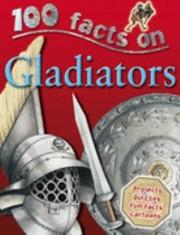 100 facts gladiators