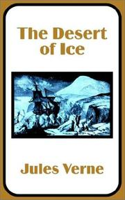 Cover of: The Desert of Ice: or, The further adventures of Captain Hatteras