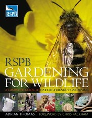 Cover of: Rspb Gardening For Wildlife A Complete Guide To Naturefriendly Gardening