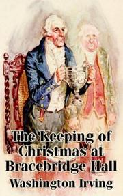 Cover of: The Keeping of Christmas at Bracebridge Hall | Washington Irving