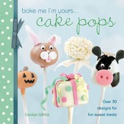 Cover of: Bake Me Im Yours Cake Pops
