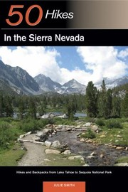 Cover of: 50 Hikes In The Sierra Nevada Hikes And Backpacks From Lake Tahoe To Sequoia National Park