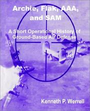 Cover of: Archie, Flak, Aaa, and Sam: A Short Operational History of Ground-Based Air Defense