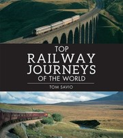 Cover of: Top Railway Journeys Of The World