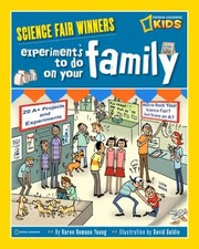 Cover of: Experiments To Do On Your Family 20 Projects And Experiments About Sisters Brothers Parents Pets And The Rest Of The Gang