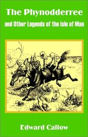 Cover of: The Phynodderree and Other Legends of the Isle of Man | Edward Callow