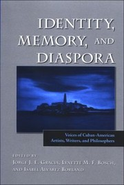 Cover of: Identity Memory And Diaspora Voices Of Cubanamerican Artists Writers And Philosophers