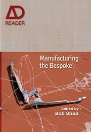 Cover of: Manufacturing The Bespoke Making And Prototyping Architecture
